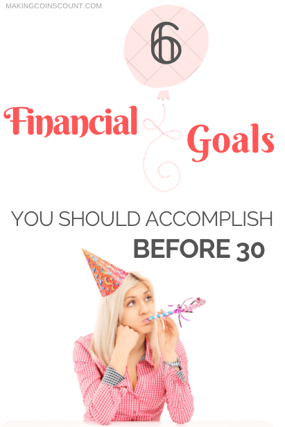 An important part of your twenties ending is being able to think about what you\'ve accomplished, where you want to go, and if you\'re on track with where you should be. Here are 6 financial goals you should accomplish before turning 30.