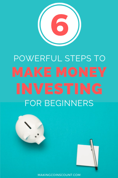 6 Powerful Steps to Make Money Investing for Beginners